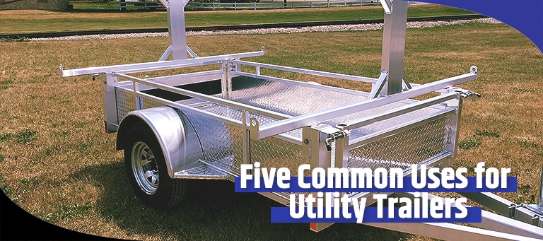 5 Practical Uses for Utility Trailers