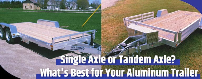 Single Axle or Tandem Axle