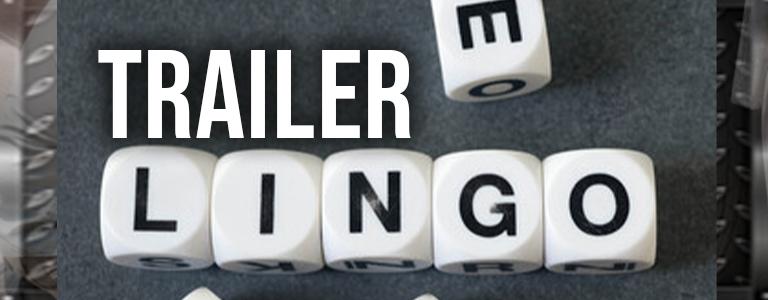 Learning Trailer Lingo