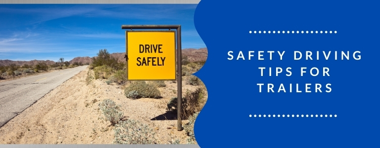 Safety Driving Tips for Trailers